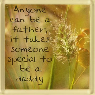 Anyone can be a father, it takes someone special to be a daddy Fridge Magne...