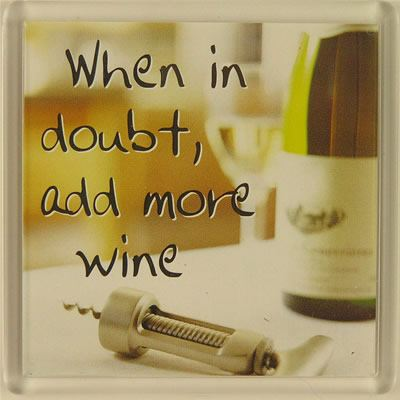 When In doubt, add more wine Fridge Magnet 172