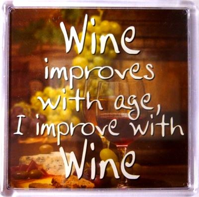 Wine improves with age, I improve with wine Fridge Magnet 091