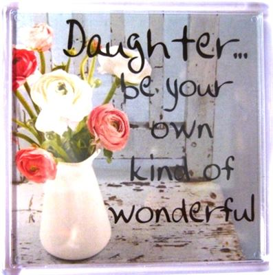 Daughter… be your own kind of wonderful! Fridge Magnet 022