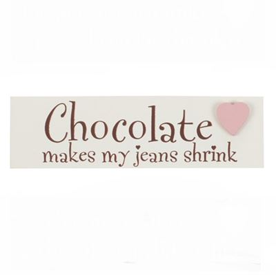 Chocolate Makes My Jeans Shrink Word Block