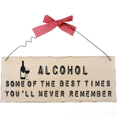 Alcohol – Some Of The Best Times… Shabby Plaque