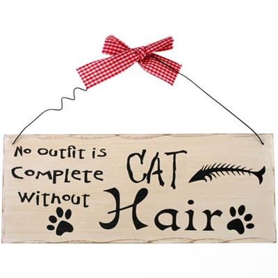 No Outfit Is Complete Without Cat Hair Shabby Plaque