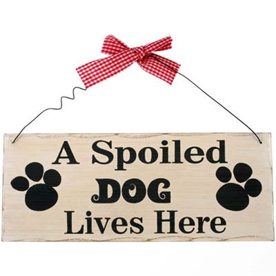 A Spoiled Dog Lives Here Shabby Plaque