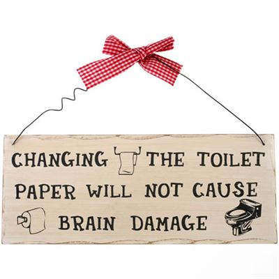 Changing The Toilet Paper… Shabby Plaque