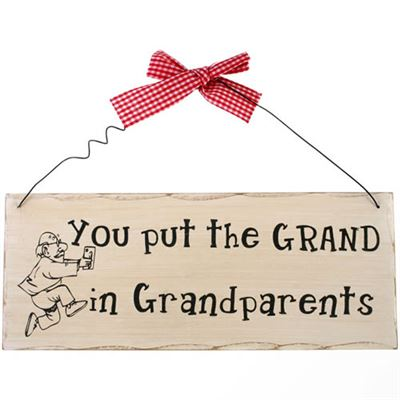 You Put The Grand In Grandparents Shabby Plaque