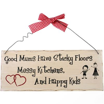 Good Mums Have Sticky Floors… Shabby Plaque
