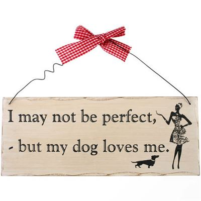 I May Not Be Perfect… Shabby Plaque