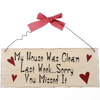 My House Was Clean Last Week… Shabby Plaque